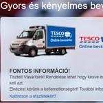 Online vásárolt vagy vásárolna a Tescóban? Baj van!