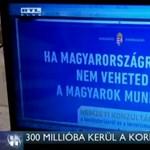 300 millióba kerül a kormány hecckampánya