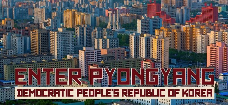 Észak-Korea fővárosa, ahogyan még nem látta