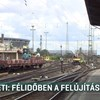 Félidejénél tart a Keleti pályaudvar felúíjtása
